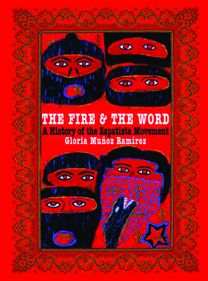 The Fire and the Word: A History of the Zapatista Movement Cover Image