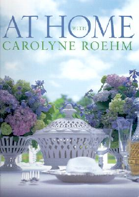 At Home with Carolyne Roehm Cover