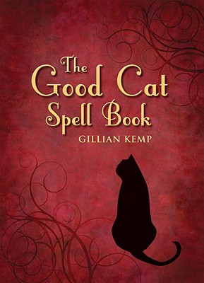 The Good Cat Spell Book [With Cat Oracle] Cover