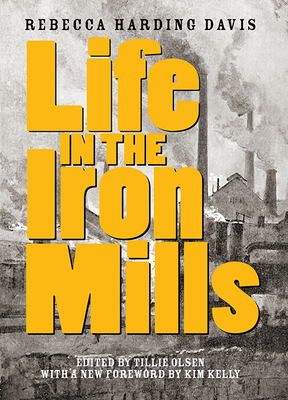Life in the Iron Mills: And Other Stories Cover Image
