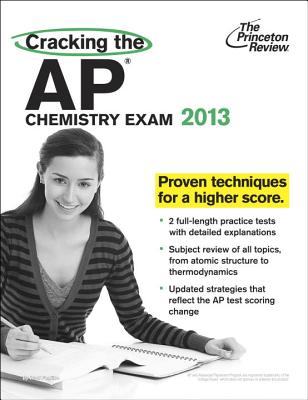 Cracking the AP Chemistry Exam, 2013 Edition Cover Image