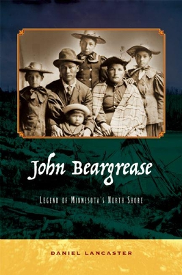 John Beargrease: Legend of Minnesota's North Shore Cover Image
