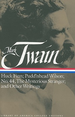 Mark Twain: Huck Finn; Pudd'nhead Wilson; No. 44, the Mysterious Stranger; And Other Writings Cover Image