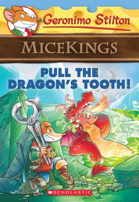 Pull the Dragon's Tooth! (Geronimo Stilton Micekings #3) Cover Image