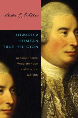 Toward a Humean True Religion: Genuine Theism, Moderate Hope, and Practical Morality Cover Image