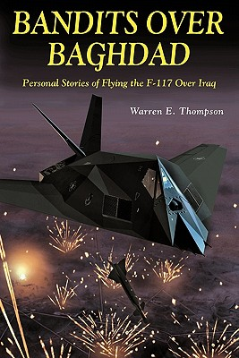Bandits Over Baghdad: Personal Stories of Flying the F-117 Over Iraq Cover Image
