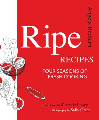 Ripe Recipes: Four Seasons of Fresh Cooking Cover Image