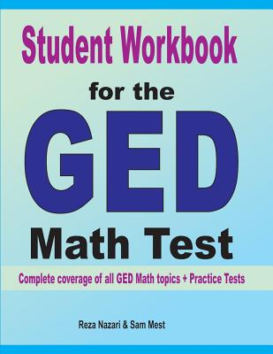 Student Workbook for the GED Math Test: Complete coverage of all GED Math topics + Practice Tests Cover Image