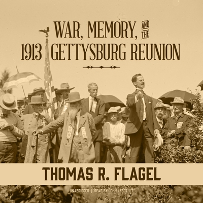 War, Memory, and the 1913 Gettysburg Reunion Lib/E Cover Image