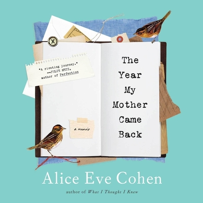 The Year My Mother Came Back Lib/E: A Memoir Cover Image