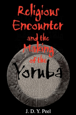Religious Encounter and the Making of the Yoruba Cover