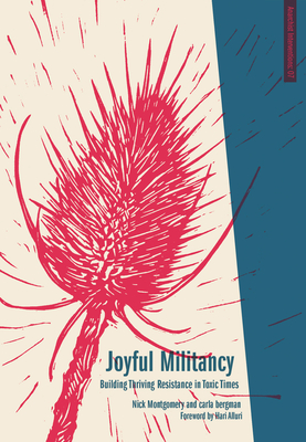 Joyful Militancy: Building Thriving Resistance in Toxic Times Cover Image