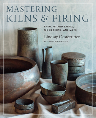 Mastering Kilns and Firing: Raku, Pit and Barrel, Wood Firing, and More (Mastering Ceramics) Cover Image