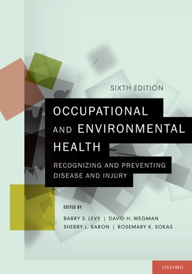 Occupational and Environmental Health: Recognizing and Preventing Disease and Injury Cover Image