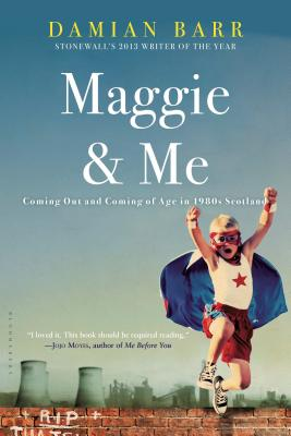 Maggie & Me: Coming Out and Coming of Age in 1980s Scotland Cover Image