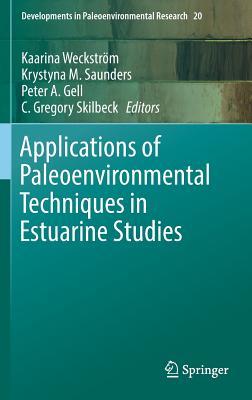 Applications of Paleoenvironmental Techniques in Estuarine Studies (Developments in Paleoenvironmental Research #20) Cover Image