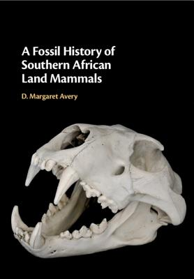A Fossil History of Southern African Land Mammals Cover Image