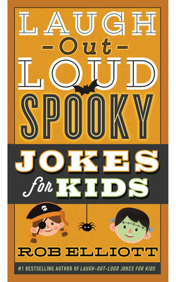 Laugh-Out-Loud Spooky Jokes for Kids (Laugh-Out-Loud Jokes for Kids) Cover Image
