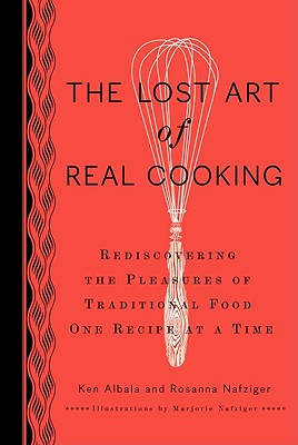 The Lost Art of Real Cooking Cover