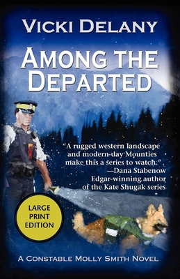 Among the Departed: A Constable Molly Smith Mystery (Constable Molly Smith Mysteries #5) Cover Image