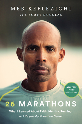 26 Marathons: What I Learned About Faith, Identity, Running, and Life from My Marathon Career Cover Image