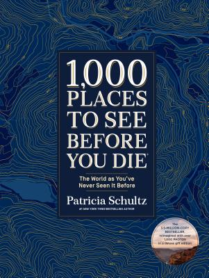 1,000 Places to See Before You Die (Deluxe Edition): The World as You've Never Seen It Before Cover Image