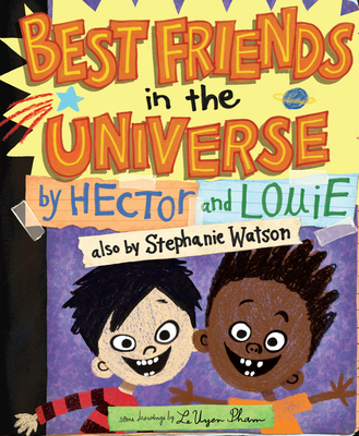 Best Friends in the Universe by Hector and Louie, also by Stephanie Watson