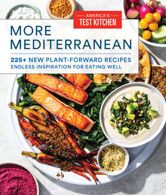 More Mediterranean: 225+ New Plant-Forward Recipes Inspired by the Healthiest Way to Eat Cover Image