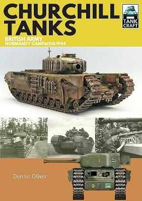 Churchill Tanks: British Army, North-West Europe 1944-45 (Tankcraft #4) Cover Image