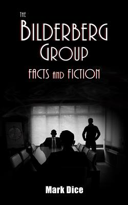 The Bilderberg Group: Facts & Fiction Cover Image