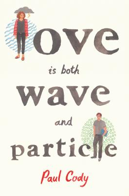 Love is Both Wave and Particle by Paul Cody
