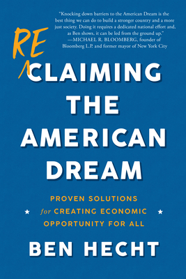 Reclaiming the American Dream: Proven Solutions for Creating Economic Opportunity for All Cover Image