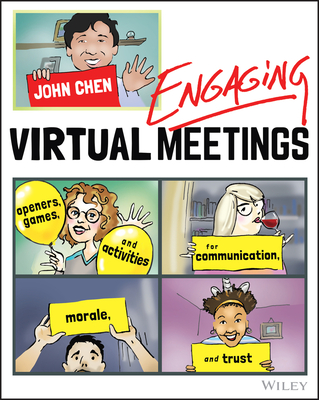Engaging Virtual Meetings: Openers, Games, and Activities for Communication, Morale, and Trust Cover Image