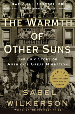 The Warmth of Other Suns Isabel Wilkerson, Vintage, $17.95,