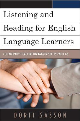 Listening and Reading for English Language Learners: Collaborative Teaching for Greater Success with K-6 Cover Image