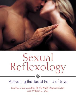 Sexual Reflexology: Activating the Taoist Points of Love Cover Image