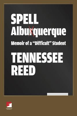 Spell Albuquerque: Memoir of a
