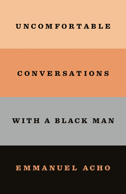 Uncomfortable Conversations with a Black Man Cover Image