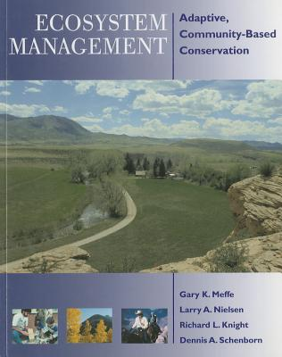 Ecosystem Management: Adaptive, Community-Based Conservation cover