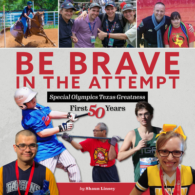 Be Brave in the Attempt: Special Olympics Texas Greatness: First 50 Years Cover Image