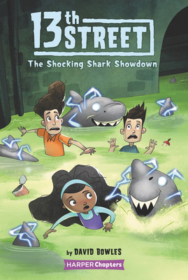 13th Street #4: The Shocking Shark Showdown (HarperChapters) Cover Image