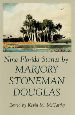 Nine Florida Stories by Marjory Stoneman Douglas Cover Image