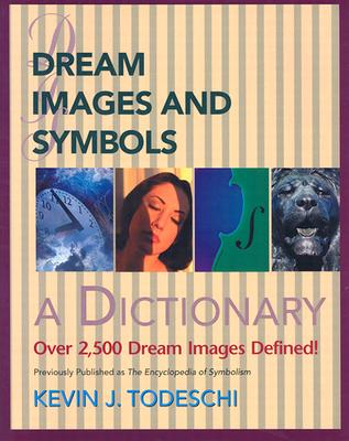 Dream Images and Symbols: A Dictionary (Creative Breakthroughs Books) Cover Image