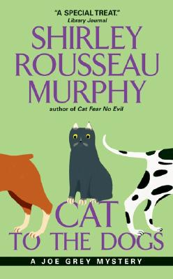 Cat to the Dogs: A Joe Grey Mystery Cover Image