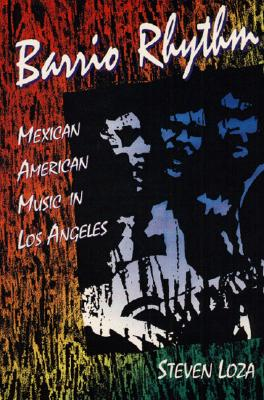 Barrio Rhythm: MEXICAN AMERICAN MUSIC IN LOS ANGELES (Music in American Life) Cover Image