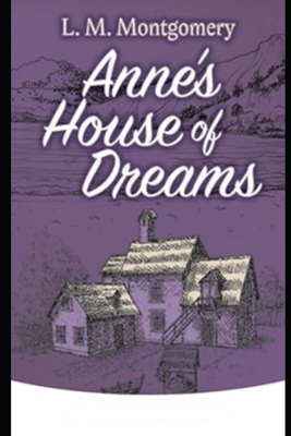 Anne's House of Dreams: A Classic illustrated Edition Cover Image