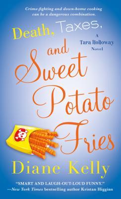 Death, Taxes, and Sweet Potato Fries: A Tara Holloway Novel Cover Image