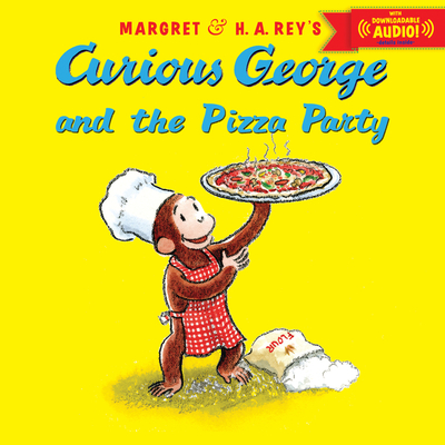 Curious George and the Pizza Party with downloadable audio Cover Image