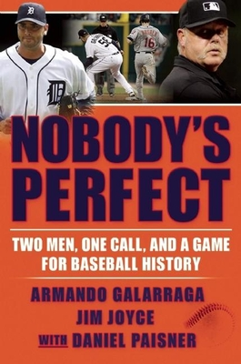 Nobody's Perfect: Two Men, One Call, and a Game for Baseball History Cover Image