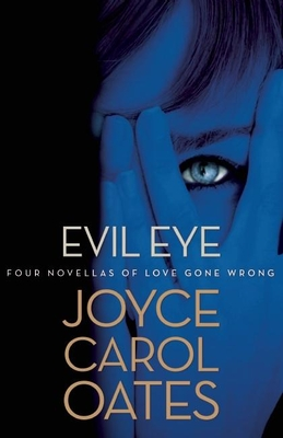 Evil Eye: Four Novellas of Love Gone Wrong Cover Image